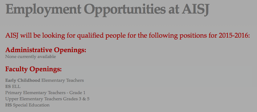 AISJ will be looking for qualified people for the following positions for 2015-2016: